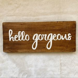 'Hello Gorgeous' Hand Painted Wood Sign